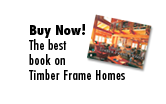 Buy Now! The best book on Timber Frame Homes